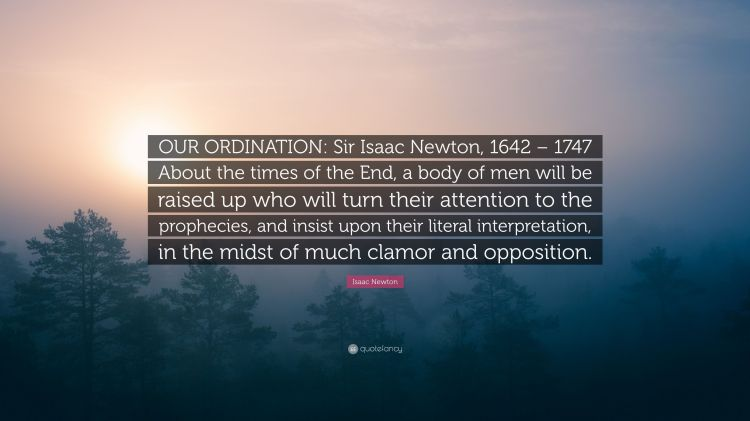 2499332-Isaac-Newton-Quote-OUR-ORDINATION-Sir-Isaac-Newton-1642-1747-About